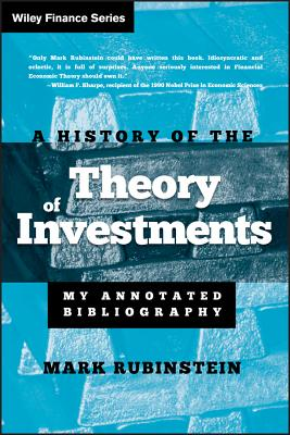 A History of the Theory of Investments: My Annotated Bibliography (Wiley Finance #335) Cover Image