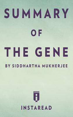 Summary of The Gene: by Siddhartha Mukherjee Includes Analysis Cover Image