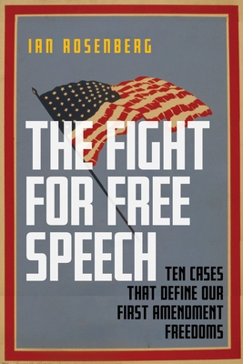 The Fight for Free Speech: Ten Cases That Define Our First Amendment Freedoms Cover Image