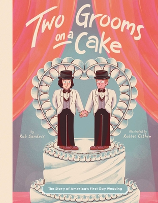 Two Grooms on a Cake: The Story of America's First Gay Wedding Cover Image