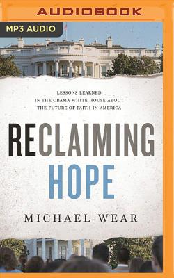 Reclaiming Hope: Lessons Learned in the Obama White House about the Future of Faith in America Cover Image