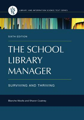 The School Library Manager: Surviving and Thriving, 6th Edition Cover Image