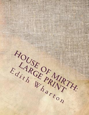 House of Mirth: Large Print Cover Image