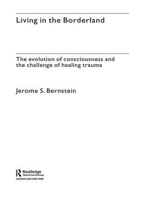 Living in the Borderland: The Evolution of Consciousness and the Challenge of Healing Trauma Cover Image