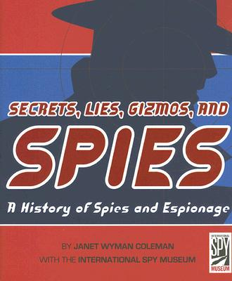 Cover for Secrets, Lies, Gizmos and Spies