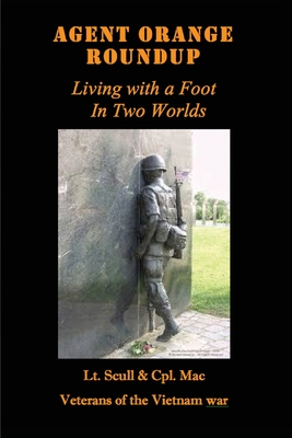 Agent Orange Roundup: Living with a Foot In Two Worlds Cover Image