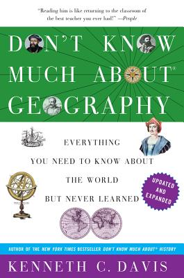 Don't Know Much about Geography: Everything You Need to Know about the World But Never Learned Cover Image