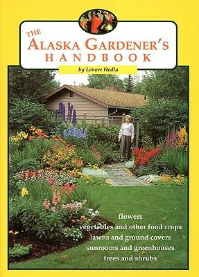 The Alaska Gardener's Handbook Cover Image