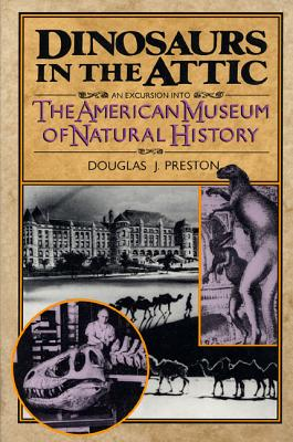 Dinosaurs in the Attic: An Excursion into the American Museum of Natural History Cover Image