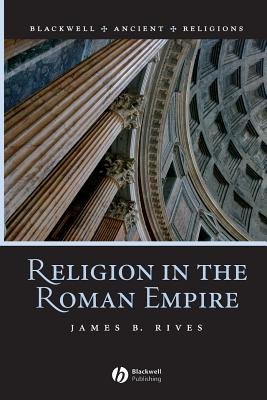 Religion in the Roman Empire (Blackwell Ancient Religions) Cover Image