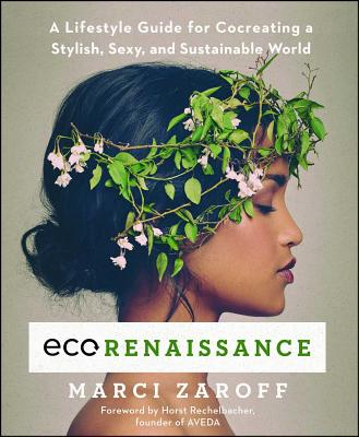ECOrenaissance: A Lifestyle Guide for Cocreating a Stylish, Sexy, and Sustainable World Cover Image