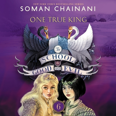 The School for Good and Evil: One True King Cover Image