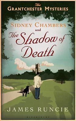 Sidney Chambers and the Shadow of Death: The Grantchester Mysteries Cover Image
