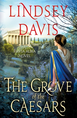 The Grove of the Caesars: A Flavia Albia Novel (Flavia Albia Series #8) Cover Image