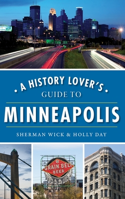 A History Lover's Guide to Minneapolis Cover Image