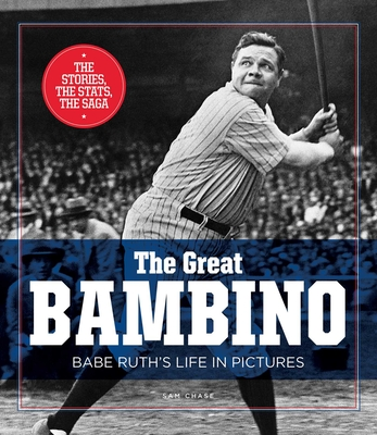 The Great Bambino: Babe Ruth's Life in Pictures Cover Image