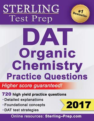 Sterling Test Prep DAT Organic Chemistry Practice Questions: High Yield DAT Questions Cover Image