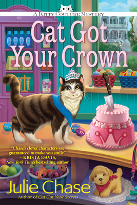 Cat Got Your Crown: A Kitty Couture Mystery Cover Image