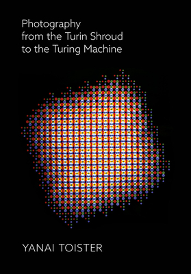 Photography from the Turin Shroud to the Turing Machine Cover Image