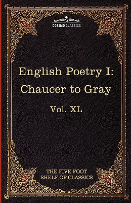 English Poetry I: Chaucer to Gray: The Five Foot Shelf of Classics, Vol. XL (in 51 Volumes) Cover Image