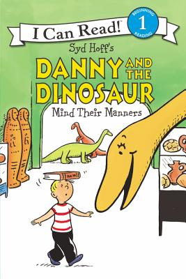 Danny and the Dinosaur Mind Their Manners (I Can Read Level 1) Cover Image