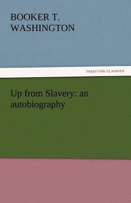 Up from Slavery: An Autobiography Cover Image