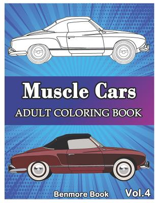 Muscle Cars: Adult Coloring Books, Classic Cars, Trucks, Planes Motorcycle and Bike (Dover History Coloring Book) Volume 4 Cover Image