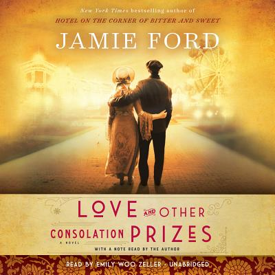 Love and Other Consolation Prizes: A Novel Cover Image