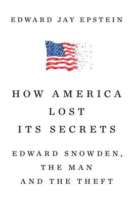 How America Lost Its Secrets: Edward Snowden, the Man and the Theft Cover Image