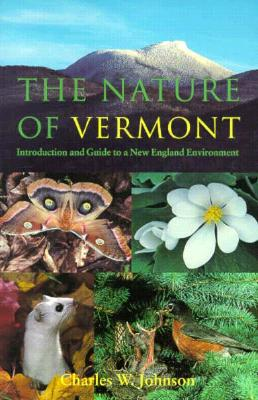 The Nature of Vermont: Introduction and Guide to a New England Environment (East European Monographs; 495) Cover Image