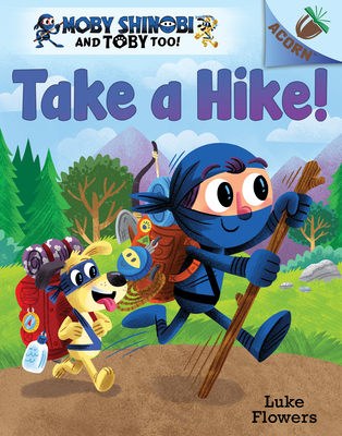 Take a Hike!: An Acorn Book (Moby Shinobi and Toby Too! #2) (Library Edition) Cover Image