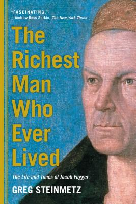 The Richest Man Who Ever Lived: The Life and Times of Jacob Fugger Cover Image