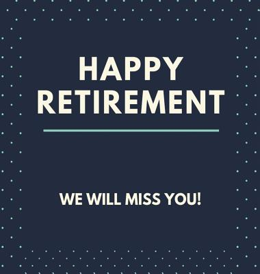 Happy Retirement Guest Book (Hardcover): Guestbook for retirement, message book, memory book, keepsake, retirment book to sign Cover Image