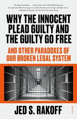 Cover for Why the Innocent Plead Guilty and the Guilty Go Free