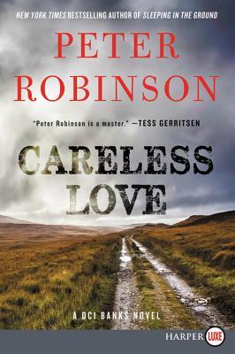 Careless Love: An Inspector Banks Novel (Inspector Banks Novels #25) Cover Image