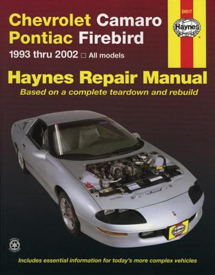 Chevrolet Camaro & Pontiac Firebird 1993 thru 2002 Haynes Repair Manual: 1993 thru 2002 Cover Image