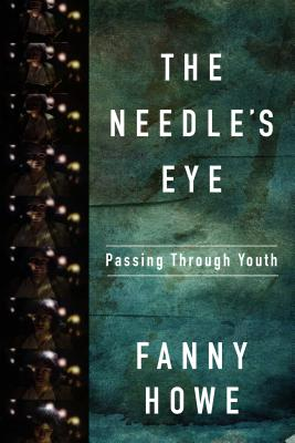 The Needle's Eye: Passing Through Youth Cover Image