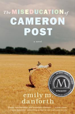 The Miseducation of Cameron Post (Hardcover) By Emily M. Danforth