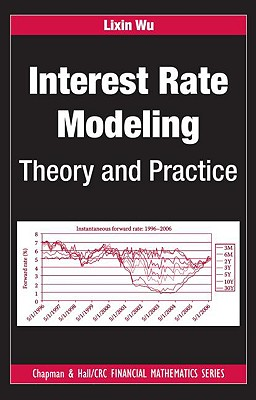 Interest Rate Modeling: Theory and Practice (Chapman & Hall/CRC Financial Mathematics) Cover Image
