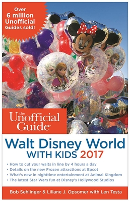 The Unofficial Guide to Walt Disney World with Kids 2017 Cover Image
