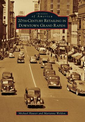 20th-Century Retailing in Downtown Grand Rapids (Images of America (Arcadia Publishing)) Cover Image