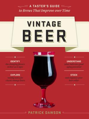 Vintage Beer: A Taster's Guide to Brews That Improve over Time Cover Image