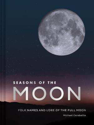 Seasons of the Moon: Folk Names and Lore of the Full Moon Cover Image