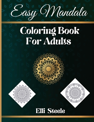 Easy Mandala Coloring Book For Adults: Awesome Adult Coloring Book Stress Relieving Cover Image