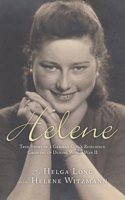 Helene: True Story of a German Girl's Resilience Growing Up During World War II Cover Image