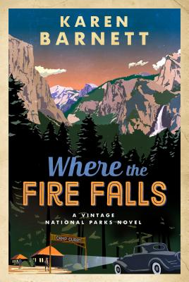 Where the Fire Falls: A Vintage National Parks Novel Cover Image