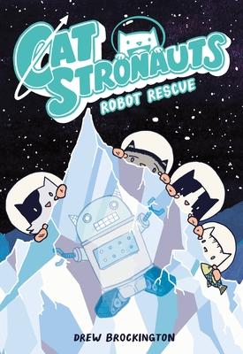 ROBOT RESCUE (CatStronauts #4) Cover Image