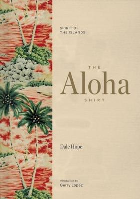 The Aloha Shirt: Spirit of the Islands Cover Image
