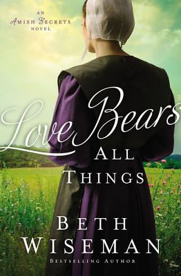 Love Bears All Things (Amish Secrets Novel #2) Cover Image