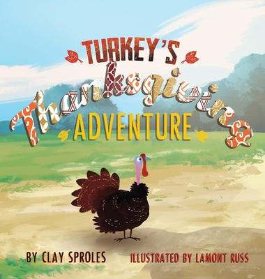 Turkey's Thanksgiving Adventure: A Barnyard Tale Cover Image